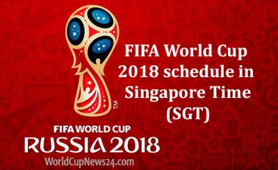 FIFA World Cup 2018 schedule in Singapore Time
