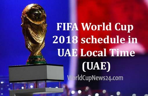 FIFA World Cup 2018 Match Schedule in UAE Standard Time