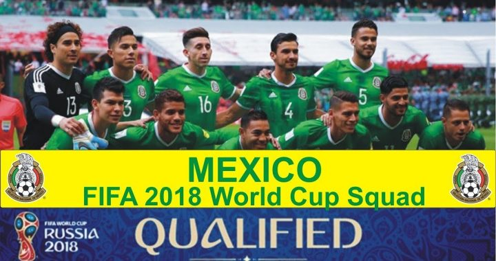 FIFA World Cup 2018 Mexico Squad, Ranking, history & Schedule